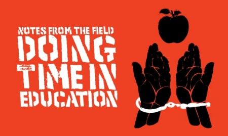 Notes from the Field: Doing Time in Education