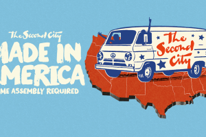 The Second City: Made in America (Some Assembly Required)