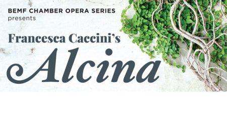 BEMF Chamber Opera Series: Francesca Caccini's Alc...