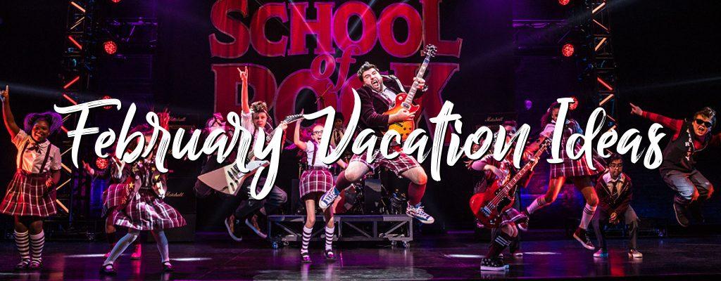February School Vacation Ideas