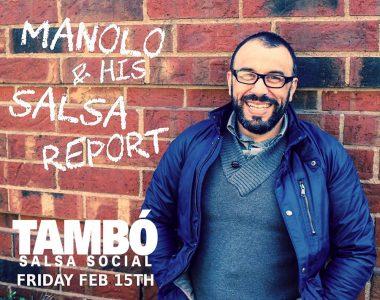 Tambo presents Manolo & His Salsa Report