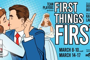 First Things First presented by TCAN Players