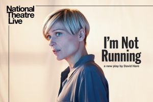 National Theatre in HD: I'm Not Running
