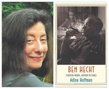 Adina Hoffman, 'Ben Hecht: Fighting Words, Moving Pictures'
