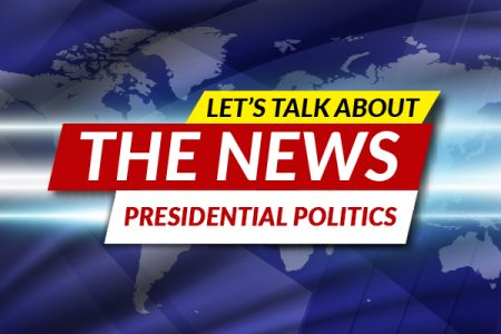 Let's Talk About the News: Presidential Politics...