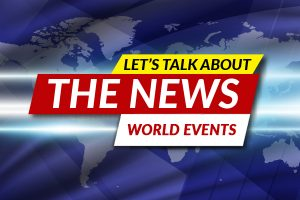 Let's Talk About the News: World Events