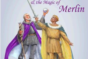 King Arthur & The Magic of Merlin