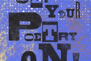 Get Your Poetry ON!
