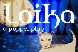 Laika – A Puppet Play