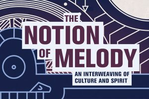The Notion of Melody: An Interweaving of Culture and Spirit