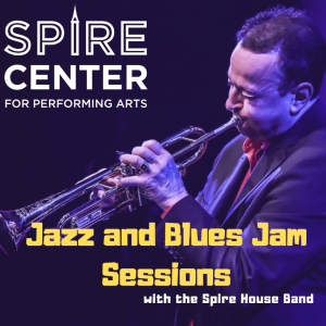 Jazz and Blues Jam Sessions with the Spire House B...