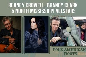Rodney Crowell, Brandy Clark, and the North Mississippi Allstars