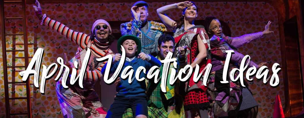 April Vacation Ideas
