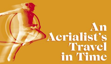 An Aerialist's Travel in Time