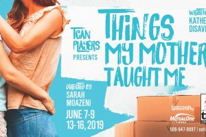 Things My Mother Taught Me Presented by TCAN Players