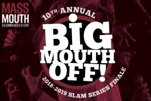 Massmouth's 10th Anniversary Big Mouth Off grand story slam finale