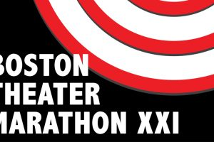Boston Theater Marathon XXI