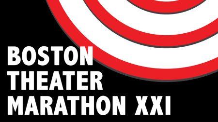 Boston Theater Marathon XXI