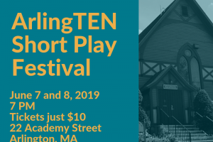 ArlingTEN Short Play Festival, June 7 and 8