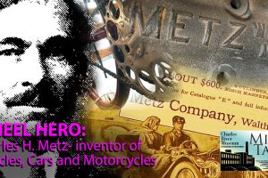 Mill Talk: Wheel Hero; Charles H. Metz - inventor of Bicycles, Cars and Motorcycles