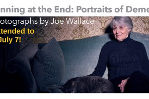 Beginning at the End: Portraits of Dementia - Extended Run
