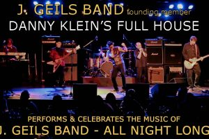 J Geils Band - Danny Klein's Full House - Founding Member