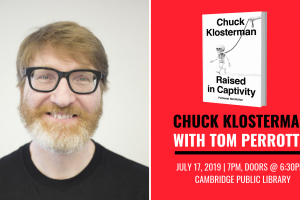 Chuck Klosterman with Tom Perrotta: Raised In Captivity