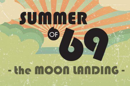 Summer of '69: The Moon Landing