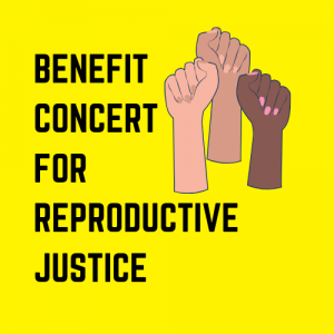 Benefit Concert for Reproductive Justice