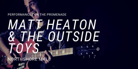 Matt Heaton and the Outside Toys at the Promenade at Northshore Mall