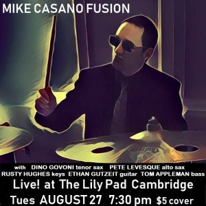 Mike Casano Fusion Live! at Lilypad AUG 27