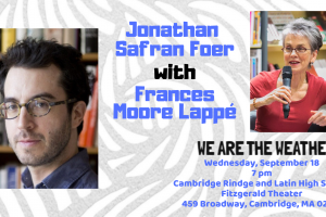 Jonathan Safran Foer & Frances Moore Lappé, We are The Weather