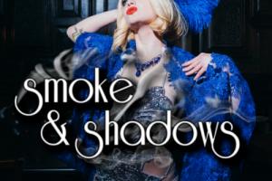 Smoke & Shadows: Monthly Burlesque Revue