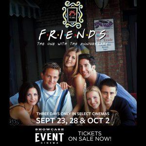 "Showcase Cinemas presents ""Friends 25th: The One W..."