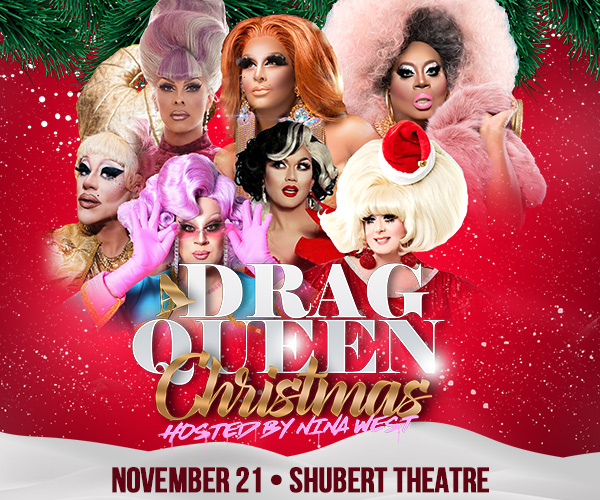 A Drag Queen Christmas 2020 Boston A Drag Queen Christmas, Boch Center at Shubert Theatre, Boston MA