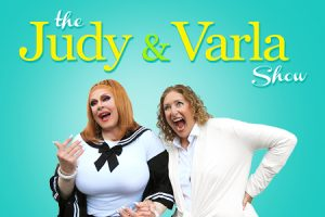 The Judy & Varla Show