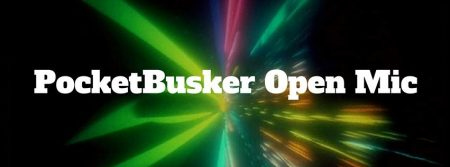 PocketBuskers Open Mic