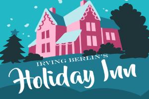 """Irving Berlin's """"Holiday Inn"""""""