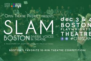 OTP's SLAM Boston Diverse Voices In Theatre
