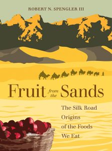 Fruit from the Sands: The Silk Road Origins of the...