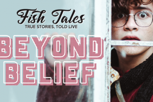 Fishtales: Beyond Belief