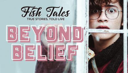 Fishtales: Beyond Belief