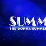 Summer: The Donna Summer Musical (POSTPONED)