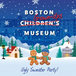 Boston Grown-Ups Museum (21+): Ugly Sweater Party!