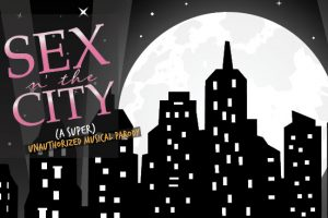 "Sex n' The City: The ""Super"" Unauthorized Musical Parody"