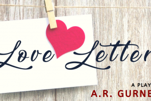 Love Letters – A play by A.G. Gurney