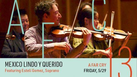 A Far Cry Presents: Mexico Lindo y Querido featuring soprano Estelí Gomez (CANCELED)