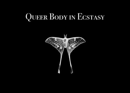 Queer Body in Ecstasy