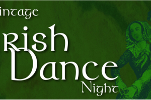 Vintage Irish Dance Night