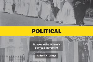 Picturing Political Power with Professor Allison Lange